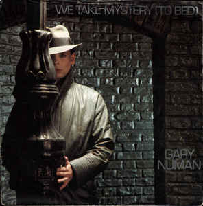 "Gary Numan ‎– We Take Mystery (To Bed) Vinyl, 7"", 45 RPM, Single"
