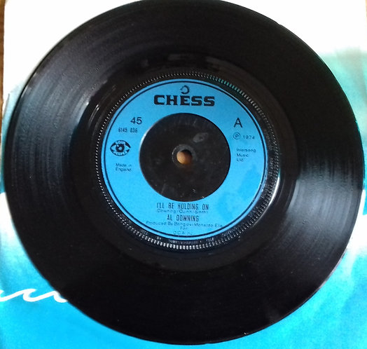 """Al Downing - I'll Be Holding On (7"""", Single) (Chess)"""