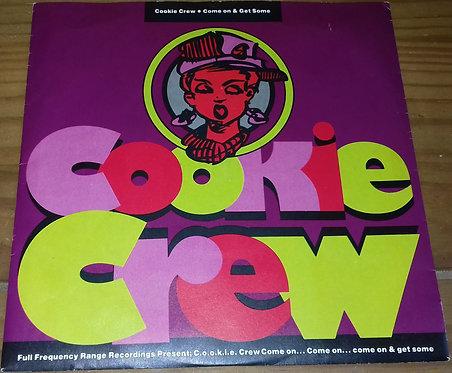 """Cookie Crew* - Come On And Get Some (Remix) (7"""", Single, Sil) (FFRR, FFRR)"""