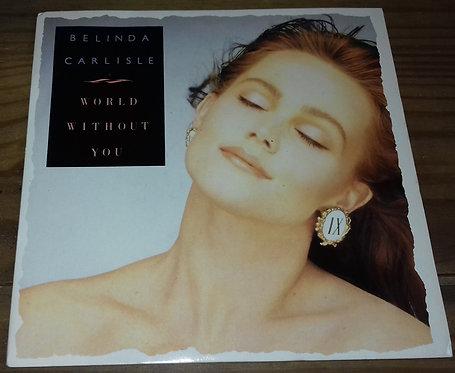 """Belinda Carlisle - World Without You (7"""", Single) (Virgin)"""