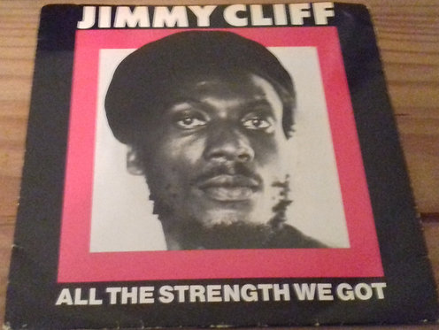 "Jimmy Cliff - All The Strength We Got (7"") (WEA, WEA)"