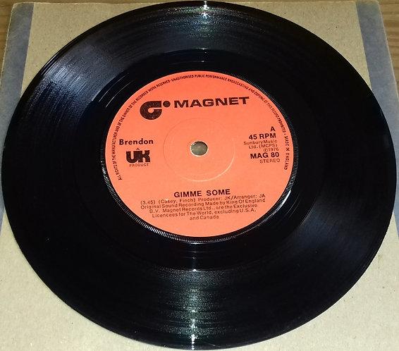 "Brendon  - Gimme Some (7"", Single) (Magnet (2))"