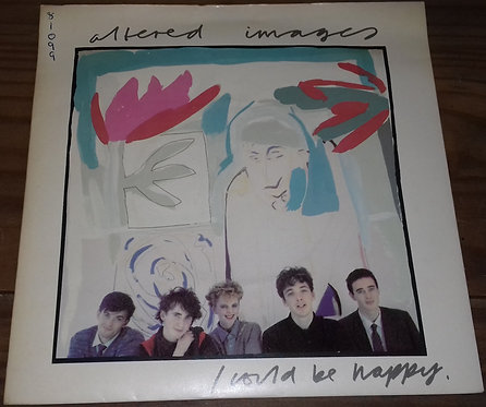 """Altered Images - I Could Be Happy (7"""", Single, Cya) (Epic, Epic)"""
