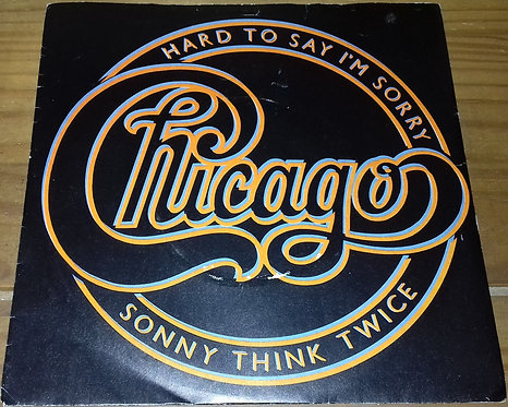 "Chicago  - Hard To Say I'm Sorry / Sonny Think Twice (7"", Single, Pap) (Full"