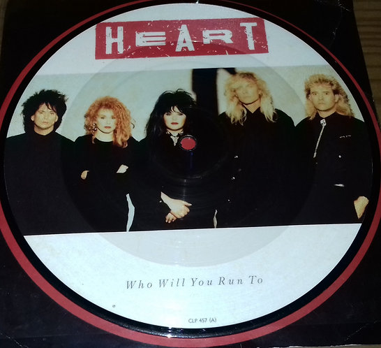 """Heart - Who Will You Run To (7"""", Single, Pic) (Capitol Records)"""