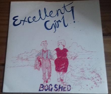 """Bog Shed* - Excellent Girl! (7"""", Single) (Shelfish Records)"""