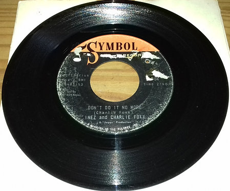 """Inez And Charlie Foxx - Don't Do It No More / I Fancy You (7"""", Single) (Symbol R"""
