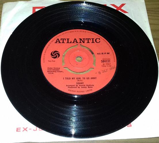 "Sonny* - I Told My Girl To Go Away (7"") (Atlantic Recording Corporation)"