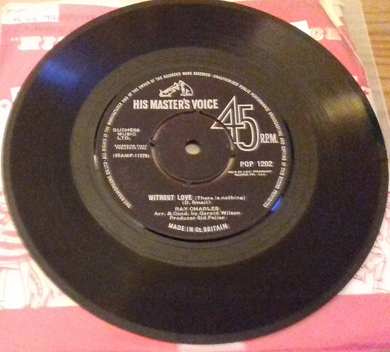 """Ray Charles - Without Love (There Is Nothing) / No One (7"""", Single) (His Master"""
