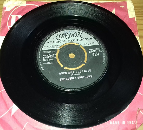 """The Everly Brothers* - When Will I Be Loved (7"""") (London Records, London America"""