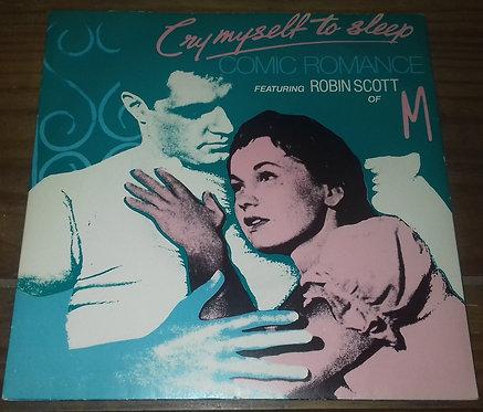 "Comic Romance Featuring Robin Scott of M* - Cry Myself To Sleep (7"", RE) (Warner"