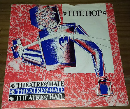 """Theatre Of Hate - The Hop (7"""", Single) (Burning Rome Records)"""