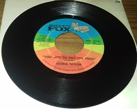 "Gloria Taylor - You Got To Pay The Price (7"", Single) (Silver Fox (2))"