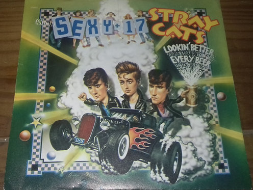 """Stray Cats - (She's) Sexy + 17 / Lookin' Better Every Beer (7"""", Single) (Arista)"""