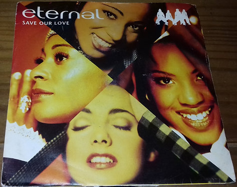 """Eternal - Save Our Love (7"""", Sil) (EMI United Kingdom, 1st Avenue Records)"""