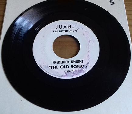 "Frederick Knight - The Old Songs (7"", Single, Promo, W/Lbl) (Juana)"