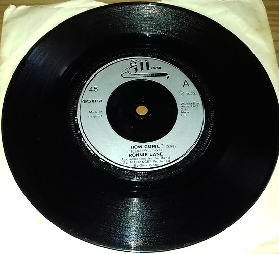 """Ronnie Lane Accompanied By The Band Slim Chance* - How Come? (7"""", Single) (GM Re"""
