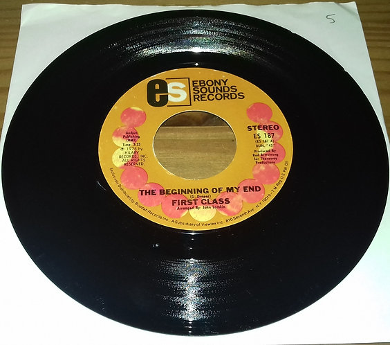 """First Class  - The Beginning Of My End / It's Never Too Late (7"""", Single) (Eb"""