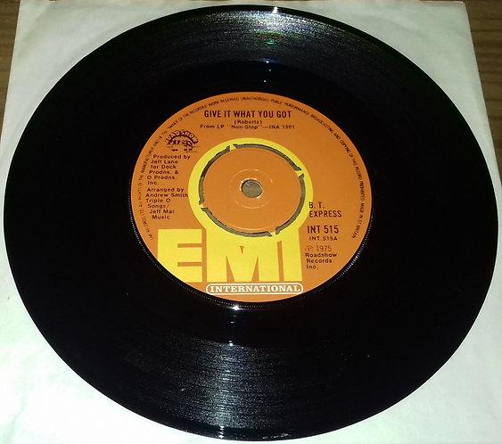 "B.T. Express - Give It What You Got (7"", Single) (EMI International)"