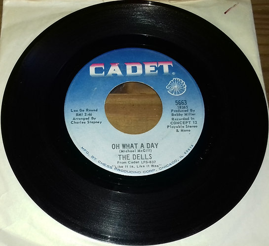 """The Dells - Oh What A Day / The Change We Go Thru (For Love) (7"""", Single) (Cade"""