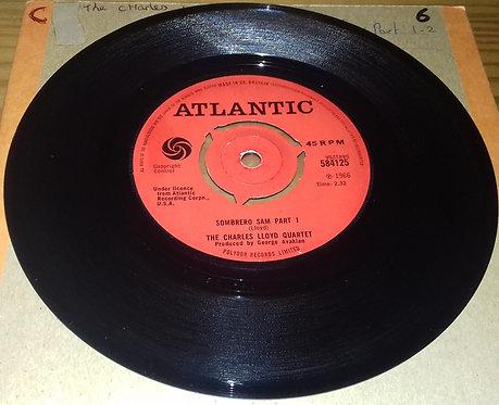 "The Charles Lloyd Quartet - Sombrero Sam (7"", Single) (Atlantic)"