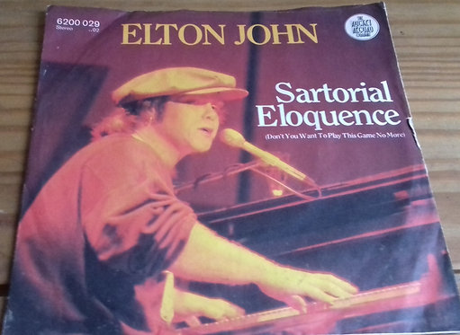 """Elton John - Sartorial Eloquence (Don't Want To Play This Game No More) (7"""", Sin"""