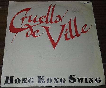 """Cruella De Ville - Hong Kong Swing (7"""") (Parlophone, Parlophone)"""
