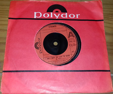 "Strawbs - I Only Want My Love To Grow In You (7"", Single) (Polydor, Oyster)"