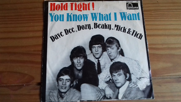 """Dave Dee, Dozy, Beaky, Mick And Tich* - Hold Tight! / You Know What I Want (7"""""""