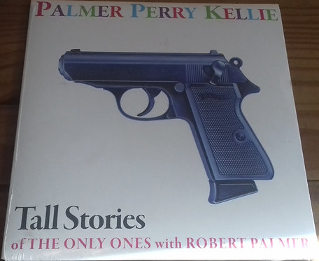 """Palmer*, Perry*, Kellie* - Tall Stories Of The Only Ones With Robert Palmer (7"""","""