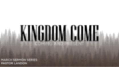 March 2020 Kingdom Come-01.jpg