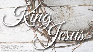 King Jesus sermon series-01.jpg