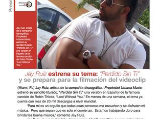 """Jay Ruiz estrena su tema: """"Perdido Sin Ti"""" y se prepara para la filmación del videoclip"""