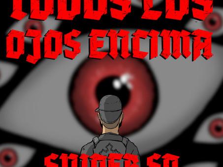 """Sniper SP - """"Todos Los Ojos Encima"""""""
