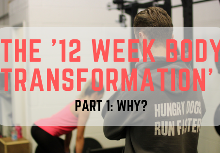 The '12 Week Transformation': WHY?