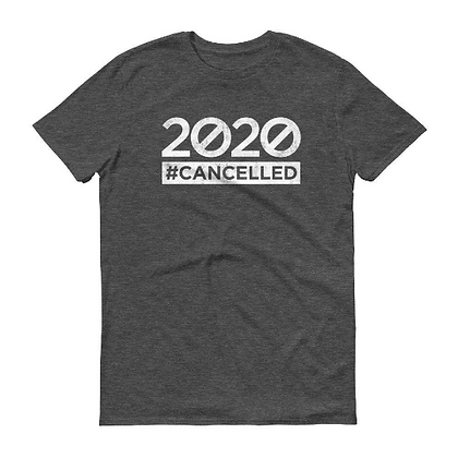 2020 #cancelled Short-Sleeve T-Shirt