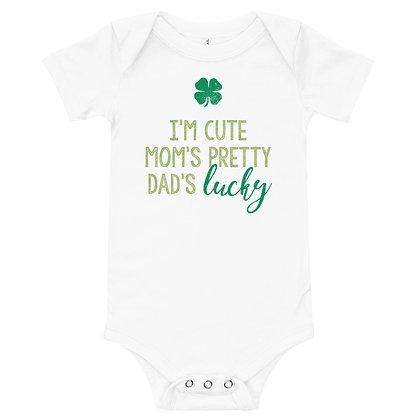 I'm Cute Mom's Pretty Dad's Lucky Onesie/Bodysuit