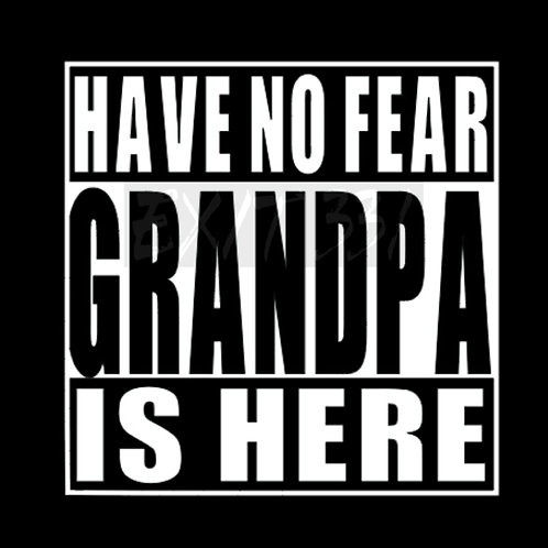 Have no fear, Grandpa is here