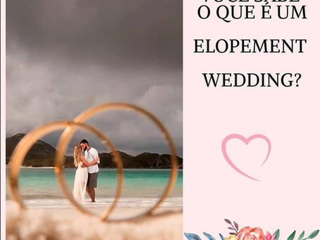 Você sabe o que é Elopement Wedding?