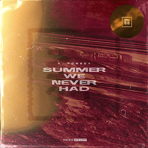 K. Forest - Summer We Never Had.png