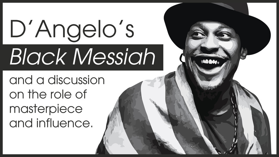 Black Messiah & the Role of Masterpiece