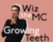 WizTheMc - Growing Teeth-01.png