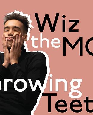 WizTheMc - Growing Teeth-01.png