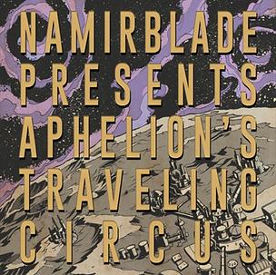 Namir Blade - Aphelion's Traveling Circu