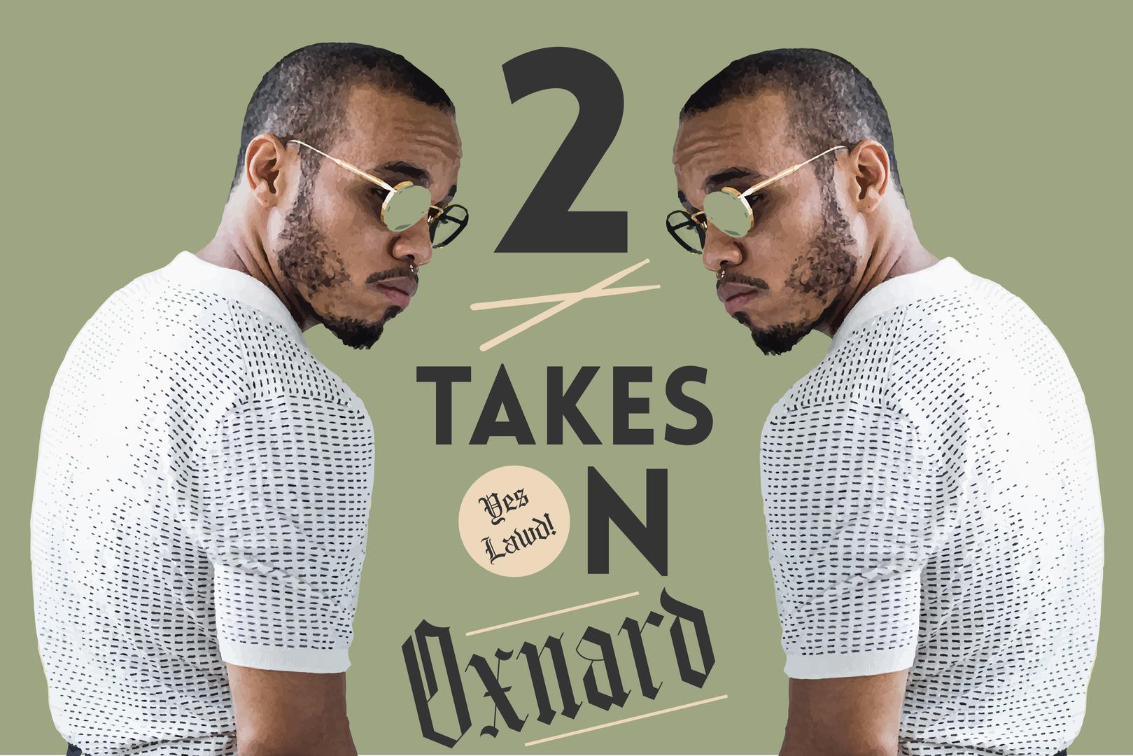 2 Takes Oxnard
