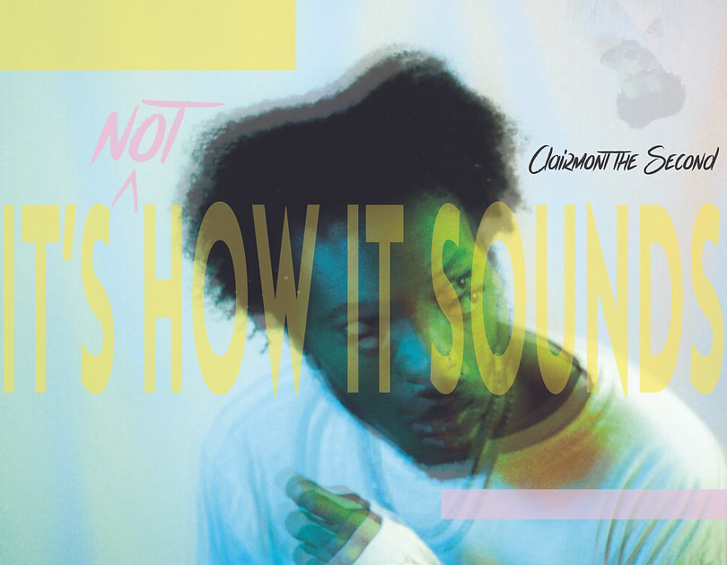 Clairmont the Second - It's Not How It S