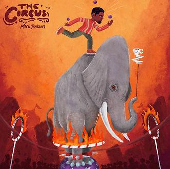 Mick Jenkins - The Circus.jpg