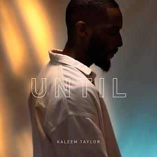 Kaleem Taykor - Until.jpg