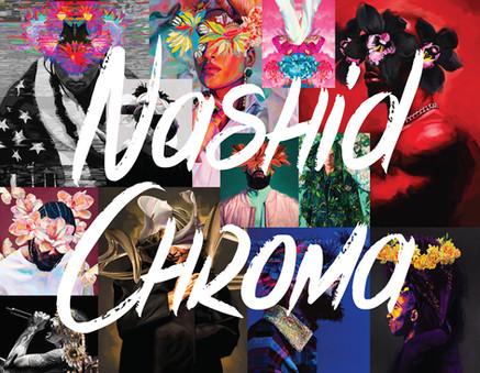 Get To Know : Nashid Chroma
