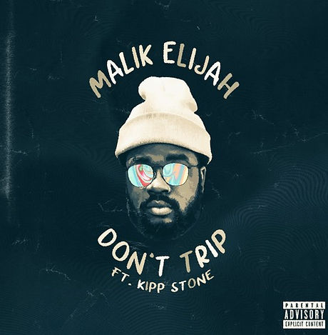 Malik Elijah - Don't Trip.jpg